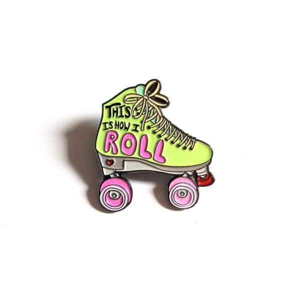 This is How I Roll Enamel Pin